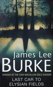 """""""Last car to Elysian Fields"""" av James Lee Burke"""