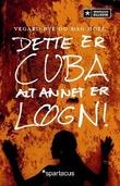 """""""Dette er Cuba - alt annet er løgn!"""" av Vegard Bye"""