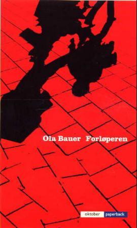 """""""Forløperen - roman"""" av Ola Bauer"""