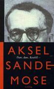 """""""Dans, dans, Roselill - fortellinger og skildringer fra 40 år"""" av Aksel Sandemose"""