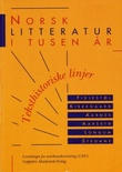 """Norsk litteratur i tusen år - teksthistoriske linjer"" av Bjarne Fidjestøl"