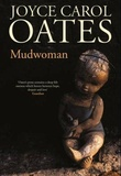 """Mudwoman"" av Joyce Carol Oates"