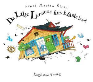 """""""Da Lille Larsens hus blåste bort"""" av Jakob Martin Strid"""