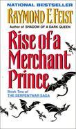 """""""Rise of a Merchant Prince (Serpentwar Saga)"""" av Raymond E. Feist"""
