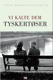 """""""Vi kalte dem tyskertøser"""" av Terje Andreas Pedersen"""