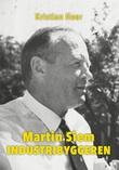 """""""Martin Siem - industribyggeren"""" av Kristian Ilner"""