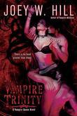 """""""Vampire Trinity (Vampire Queen)"""" av Joey W. Hill"""