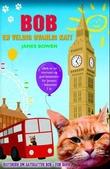"""""""Bob en veldig uvanlig katt"""" av James Bowen"""