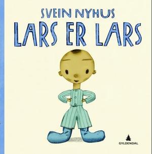 """""""Lars er Lars"""" av Svein Nyhus"""