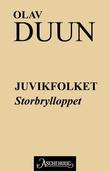 """""""Juvikfolket - storbrylloppet"""" av Olav Duun"""