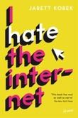 """""""I hate the internet a novel"""" av Jarett Kobek"""