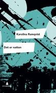 """""""Det er natten forfatteren og den som skriver"""" av Karolina Ramqvist"""