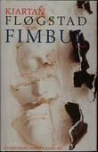 """""""Fimbul - roman"""" av Kjartan Fløgstad"""