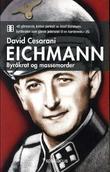 """""""Eichmann - byråkrat og massemorder"""" av David Cesarani"""