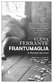 """Frantumaglia"" av Elena Ferrante"