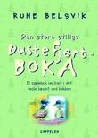 """""""Den store stilige Dustefjert-boka - ei samlebok om livet i det vesle landet ved bekken"""" av Rune Belsvik"""