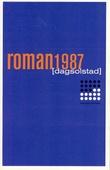 """""""Roman 1987 roman"""" av Dag Solstad"""
