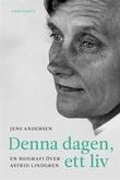"""""""Denna dagen, ett liv - En biografi över Astrid Lindgren"""" av Jens Andersen"""
