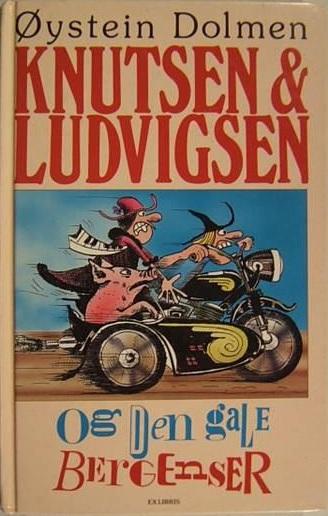 """""""Knutsen og Ludvigsen og historien om den gale bergenser"""" av Øystein Dolmen"""
