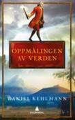 """""""Oppmålingen av verden"""" av Daniel Kehlmann"""