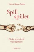 """""""Spill spillet få det som du vil med spillteori"""" av Henrik Skaug Sætra"""