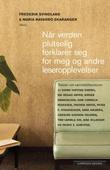 """""""Når verden plutselig forklarer seg for meg, og andre leseropplevelser"""" av Frederik Svindland"""