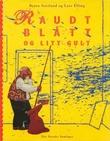 """""""Raudt, blått og litt gult"""" av Bjørn Sortland"""