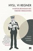 """""""Hysj, vi regner hvorfor økonomer ikke forstår virkeligheten"""" av Roman Linneberg Eliassen"""