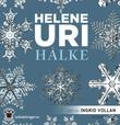 """""""Hålke"""" av Helene Uri"""