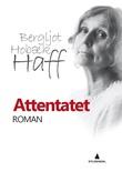 """Attentatet - roman"" av Bergljot Hobæk Haff"