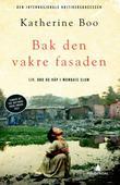 """""""Bak den vakre fasaden - liv, død og håp i Mumbais slum"""" av Katherine Boo"""
