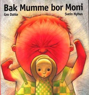 """Bak Mumme bor Moni"" av Gro Dahle"