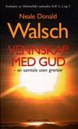 """""""Vennskap med Gud - en samtale uten grenser"""" av Neale Donald Walsch"""