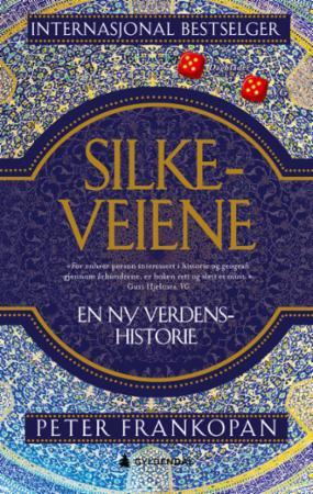 """""""Silkeveiene - en ny verdenshistorie"""" av Peter Frankopan"""