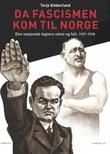 """""""Da fascismen kom til Norge - den nasjonale legions vekst og fall, 1927-1928"""" av Terje Emberland"""