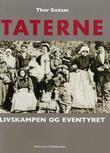 """""""Taterne - livskampen og eventyret"""" av Thor Gotaas"""
