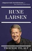 """""""Troende til alt"""" av Rune Larsen"""