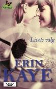 """""""Livets valg"""" av Erin Kaye"""