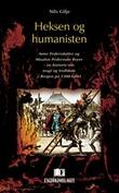 """""""Heksen og humanisten - Anne Pedersdatter og Absalon Pederssøn Beyer"""" av Nils Gilje"""