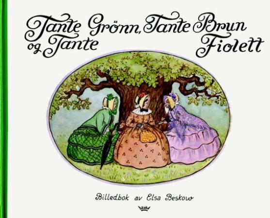 """""""Tante Grønn, tante Brun og tante Fiolett"""" av Elsa Beskow"""