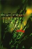"""""""Tavler og bud - dikt"""" av Steinar Opstad"""