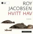 """""""Hvitt hav - roman"""" av Roy Jacobsen"""
