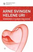 """""""Sommeren vi kledde oss nakne"""" av Arne Svingen"""
