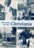 """""""Den gang det het Christiania"""" av Else Boye"""
