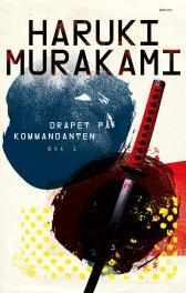"""Drapet på kommandanten"" av Haruki Murakami"