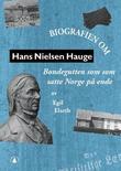 """""""Hans Nielsen Hauge - bondegutten som satte Norge på ende"""" av Egil Elseth"""