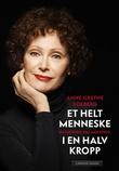 """""""Et helt menneske i en halv kropp - en historie om mestring"""" av Anne Grethe Solberg"""