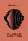 """""""Ein, ingen og hundre tusen"""" av Luigi Pirandello"""