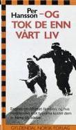 """""""Og tok de enn vårt liv"""" av Per Hansson"""