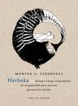 """""""Havboka, eller Kunsten å fange en kjempehai fra en gummibåt på et stort hav gjennom fire årstider"""" av Morten A. Strøksnes"""